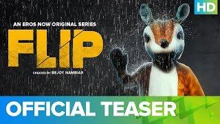 Flip Official Teaser - An Eros Now Original Series   All Episodes Streaming Now