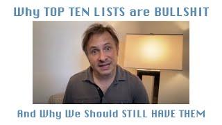 Why Top Ten Lists are Bullshit