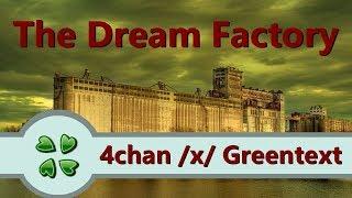 The Dream Factory   4chan X Greentext