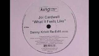 Joi Cardwell - What It Feels Like (danny krivit re edit)