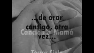 Cancion a Mama--- Tercer Cielo (Letra) (Lyrics)