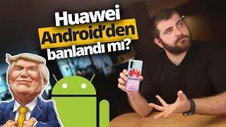 Google, Huawei'yi banladı mi? Huawei telefonlar nasıl etkilenecek?