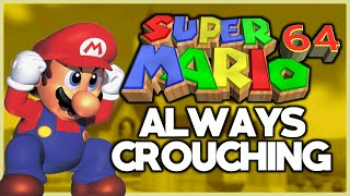 Is it possible to beat Super Mario 64 while ALWAYS CROUCHING?