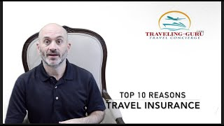 Travel Insurance | TOP 10 REASONS in 2020