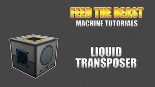 Feed The Beast :: Machine Tutorials :: Liquid Transposer