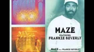 Maze and Frankie Beverly - While im alone