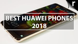 Best Huawei Phones 2018: China's Finest Mobiles