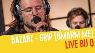 Bazart   Grip (Omarm Me) (Acoustic) | Live Bij Q