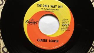 The Only Way Out (Is To Walk Over Me) , Charlie Louvin , 1967 45RPM