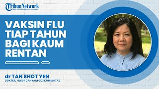 Anjuran Vaksinasi Flu 1 Tahun Sekali Menurut Dokter Filsuf Ahli Gizi Komunitas dr Tan Shot Yen