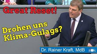Rainer Kraft entlarvt den Great Reset. Drohen uns Klima-Gulags!