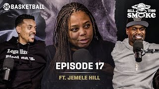 Jemele Hill | Ep 17 | ALL THE SMOKE Full Podcast | SHOWTIME Basketball
