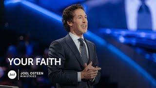 Joel Osteen   Your Faith