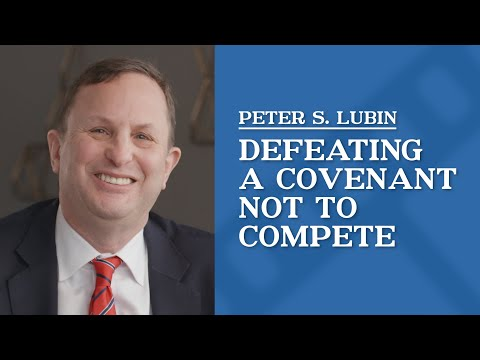 video thumbnail Defeating a Covenant Not to Compete | Peter Lubin