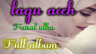 Lagu Aceh Mp3 - Full Album Faisal Ulka