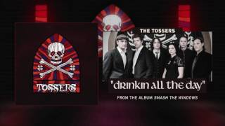 The Tossers - Drinkin All The Day (Audio)