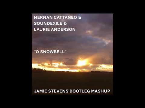 Hernan Cattaneo and Soundexile & Laurie Anderson - O Snowbell (Jamie Stevens Bootleg Mashup)