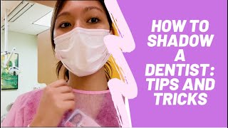 how to shadow a dentist (short and sweet!)