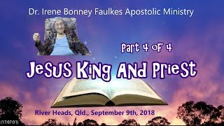 (Part 4 of 4) Jesus King and priest- We also
