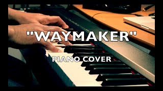 """""""Waymaker""""   (Piano Cover)"""