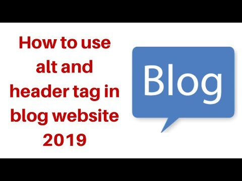 How to use alt and header tag in blog website 2019