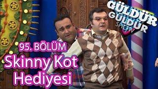 Güldür Güldür Show 95. Bölüm, Skinny Kot Hediyesi Skeci