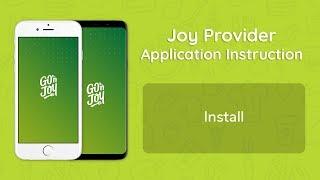 Joy Provider Application Instruction - Install