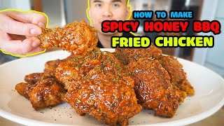 How to make SPICY HONEY BBQ FRIED CHICKEN - EXTRA CRISPY RECIPE