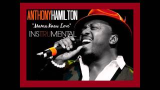 "Anthony Hamilton ""Mama Knew Love"" Instrumental"
