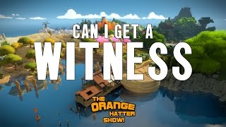 The Witness - Can I Get a Witness