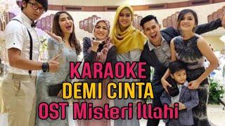 Karaoke Demi Cinta OST Misteri Ilahi By Wahyudda