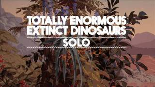 Totally Enormous Extinct Dinosaurs - Solo