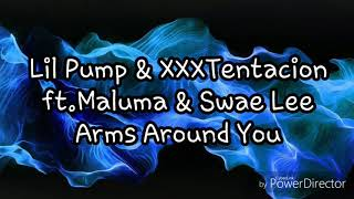 XXXTENACION & Lil Pump ft. Maluma & Swae Lee - Arms Around You (*lyric*)