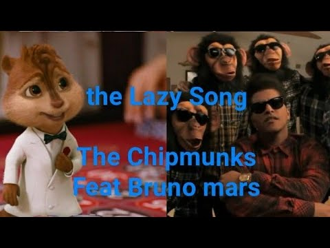 The Lazy Song ' Bruno Mars Feat. The Chipmunks ,Alvin