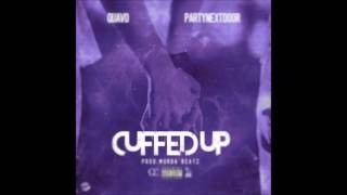 Cuffed Up (Chopped & Screwed) [PartyNextDoor x Quavo]
