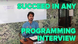 How to Succeed in any Programming Interview 2018