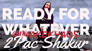 "2Pac ""Ready 4 Whatever"" Remix (Produced by KHAOS / LIpso - D)"
