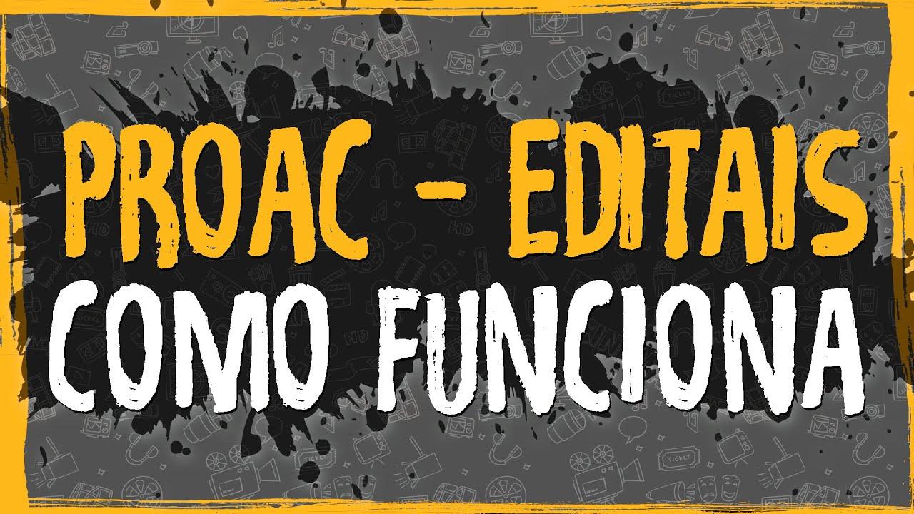 ProAC – Editais – Como Funciona?