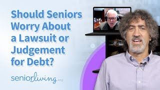 Should Seniors Worry about a Lawsuit or Judgement for Debt?