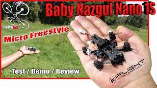 IFlight Baby NAZGUL Nano / 1S Micro Freestyler ! - Review Test Démo - Tirage CONCOURS PERMANENT ...