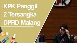 Pemanggilan 2 Tersangka Kasus DPRD Malang untuk Bersaksi