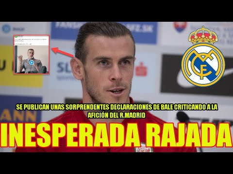 LAS SORPRENDENTES E INESPERADAS DECLARACIONES DE BALE SOBRE EL REAL MADRID