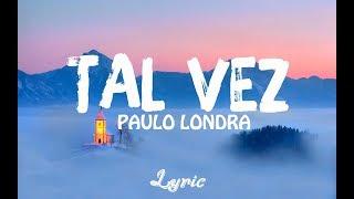 Paulo Londra   TAL VEZ (Lyric Oficial)