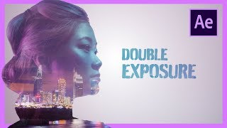 Double Exposure Adobe After Effects CC Tutorial