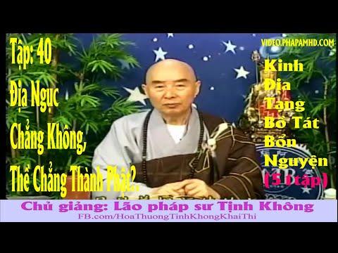 TẬP 40, Địa Ngục Chẳng Không, Thề Chẳng Thành Phật - Địa Tạng Bồ Tát Bổn Nguyện Kinh Giảng Ký