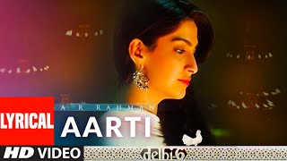 Aarti - Tumre Bhavan Mein Lyrical | Delhi 6 | A.R. Rahman | Abhishek Bachchan, Sonam Kapoor - Download this Video in MP3, M4A, WEBM, MP4, 3GP