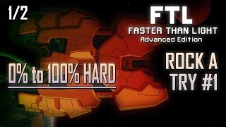 [FTL AE 100% HARD] ROCK A - TRY #1 (1/2)