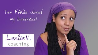 Answers to Frequently Asked Questions about my coaching practice | Brisbane Life Coach Leslie V.