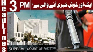 SC Directs To Review Mechanism of Petroleum Prices, Taxes - Headlines 3 PM - 22 June - Express News   Kholo.pk