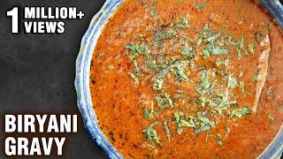 Biryani Gravy   Restaurant Style Biryani Curry   Biryani Salan    Biryani Sherva recipe By Smita